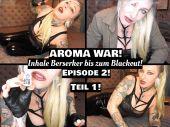 Foto zu Blogeintrag Neuer Clip Online! AROMA WAR! Episode 2! Inhale Berserker bis zum Blackout!