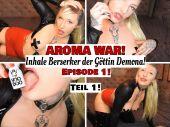 Foto zu Blogeintrag Neuer Clip Online! AROMA WAR! Episode 1! Inhale Berserker der Göttin Demona! (de)