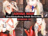 Foto zu Blogeintrag Neuer Clip Online! AROMA WAR Episode 3! Druckbetankung Inhale Berserker!