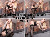 Foto zu Blogeintrag Neuer Clip Online! Schließmuskel und Atem Training à la Demona! Teil1!
